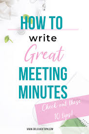 How To Write Meeting Minutes 10 Tips For Good Meeting Minutes Girls Guide To Project