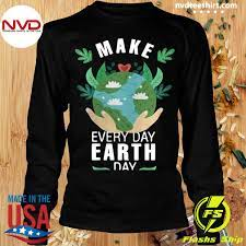 The event was started by senator gaylord nelson from wisconsin. Make Everyday Earth Day 2021 T Shirt Nvdteeshirt