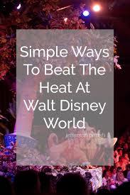 Simple Ways To Beat The Heat At Walt Disney World - Jefferson ...