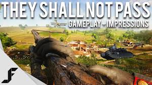 THEY SHALL NOT PASS Gameplay Impressions Battlefield 1 YouTube