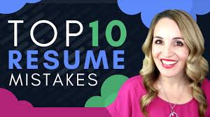 Top 10 Resume Mistakes How Not To Write A Resume Youtube