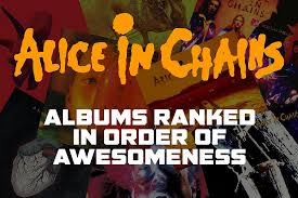 The Edge Cd Song List Alice In Chains Albums Ranked In Order Of Awesomeness