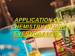 application of chemistry in our everyday lives authorstream