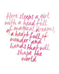 Beautiful Quotes For Baby Girl Best of For Kali Here Sleeps A Girl With A Head Full Of Magical Dreams A