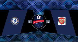 مشاهدة مباراة ارسنال وتشيلسي بث مباشر اليوم 22/08/2021 في الدوري الانجليزي