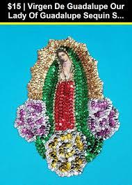 Virgen De Guadalupe Embroidery Design Appliques 146318 Virgen De Guadalupe Our Lady Of Guadalupe