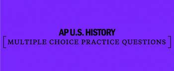 Multiple Questions Test Ap U S History Multiple Choice Practice Questions Kaplan