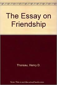 the essay on friendship henry david thoreau com books