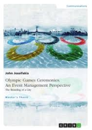 olympic games ceremonies an event management perspective olympic games ceremonies an event management perspective