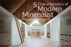 5 characteristics of modern minimalist house designs png