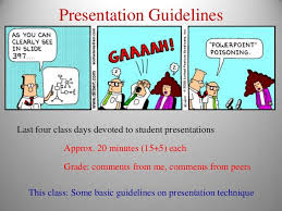 how to give a good powerpoint presentation  good powerpoint presentation presentation guidelineslast four class days devoted to student presentations approx