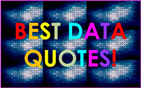 Data Quotes Impressive The World's Best Data Quotes Including Big Data Quotes GOOD STRATEGY