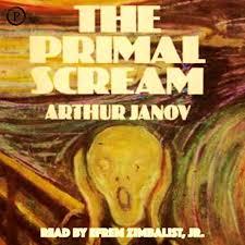 The Primal Scream by Arthur Janov | Audiobook | Audible.com
