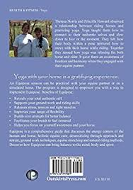 Equipose: A Union of Natural Horsemanship and Yoga: Howard, Priscilla,  Norris, Theresa: 9781432777081: Amazon.com: Books
