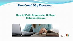 how to write impressive college entrance essays jpg cb  proof my document how towrite impressive college entrance essays