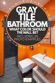 gray tile bathroom what color should