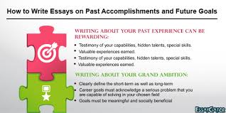 how to write essays on past accomplishments and future goals png writing about your past experience can be rewarding