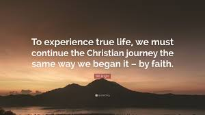 """Christian Journey Quotes Best of Bill Bright Quote """"To Experience True Life We Must Continue The"""