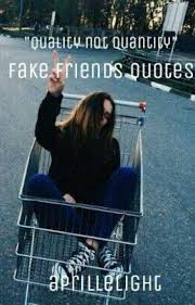 Image of: Images Funny Quotes About Fake People New Fake Friends Quotes Aprille Light Wattpad Photos Quotes Ideas Funny Quotes About Fake People New Fake Friends Quotes Aprille Light
