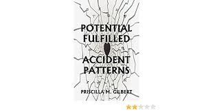 Potential Fulfilled: Accident Patterns: Priscilla Gilbert, Kris Brandt  Riske, Jack Cipolla: 9780866906340: Amazon.com: Books