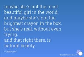 Natural Beauty Girl Quotes Best Of Maybe She's Not The Most Beautiful Girl In The World And Maybe