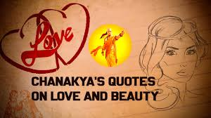 Chanakya Niti On Love And Beauty Chanakyas Quotes On Love And