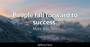 People Fall Forward To Success Mary Kay Ash BrainyQuote Magnificent Mary Kay Quotes