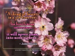 John Keats Quotes A Thing Of Beauty Best of Joy Your Daily Quotes
