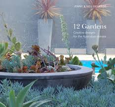Small Picture 12 Gardens Creative designs for the Australian climate UWA