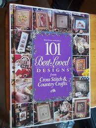 101 Best Loved Designs From Cross Stitch And Country Crafts 101 Best Loved Designs Cross Stitch Books And Patterns I