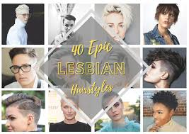 Despite a lack of hair length, short haircuts for men can be interpreted in several different ways. Lesbian Haircuts 40 Epic Hairstyles For Lesbians Our Taste For Life