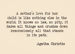 Mother Love Quotes Mesmerizing Agatha Christie On A Mother's Love