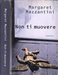 Amazon.it: Non ti muovere. - Margaret Mazzantini - Libri