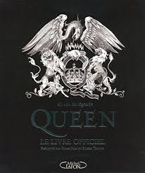 Queen Le livre officiel (French Edition): May, Brian, Taylor ...