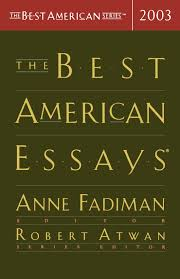 the best american essays the best american series robert  the best american essays 2003 the best american series robert atwan anne fadiman 0046442341615 amazon com books
