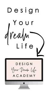 How To Design Your Dream Life How I Am Designing My Dream Life Dream Life Life Design