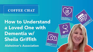 How to Understand a Loved One with Dementia with Sheila Griffith | Coffee  Chat - YouTube