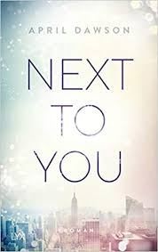 Next to You (Up-All-Night-Reihe, Band 2): Amazon.de: Dawson, April: Bücher