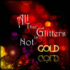 all that glitters is not gold paragraph all that glitters is not gold explore micah hewett images