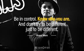 Bruno Mars Quotes Mesmerizing Bruno Mars Quote Be In Control Know Who You Are And Don't Try