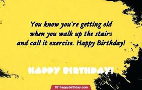 Quotes 70th birthday Birthday Quotes Funny Plus Happy Birthday Funny Quotes 100 With 44