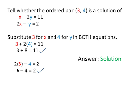 tell whether the ordered pair 3 4 is a solution of x