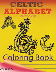 Print english letters for coloring, so that your child learns the language faster! Celtic Letters Alphabet Coloring Book Abc Coloring Book Alphabet Coloring Book For Kids 8 12 Celtic Alphebet Coloring Book Volume 5 Kaguri Jeff 9781546711582 Amazon Com Books