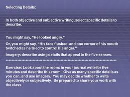 descriptive writing iuml sect a descriptive essay tells what something selecting details in both objective and subjective writing select specific details to describe