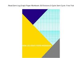 Read Semi Log Graph Paper Workbook 52 Divisions 2 Cycle Semi Cycle