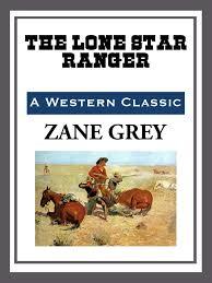 Resultado de imagen de The Lone Star Ranger Zane Grey