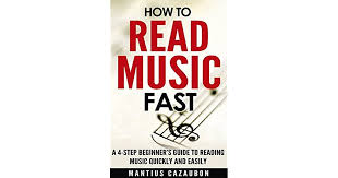 The most tricky part of learning to play an instrument can be understanding how to read music. How To Read Music Fast A 4 Step Beginner S Guide To Reading Music Quickly And Easily By Mantius Cazaubon