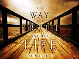 WAY – TRUTH – LIFE