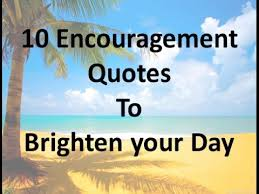 Quotes Of Encouragement Amazing 48 Encouragement Quotes To Brighten Your Day YouTube