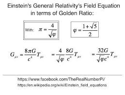 TherealnumberPi - Define Einstein's General Relativity Field Equation in  terms of Golden Ratio: __ | Facebook